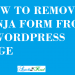 hOWTO-REMOVE-NINJA-FORM-FROM-PAGE-WORDPRESS